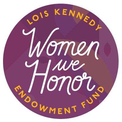 Women We Honor, Lois Kennedy Endowment Fund